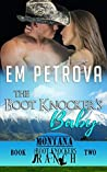The Boot Knocker's Baby (The Boot Knockers Ranch Montana, #2)