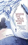 Where the Wild Winds Are: Walking Europe's Winds from the Pennines to Provence audiobook download free