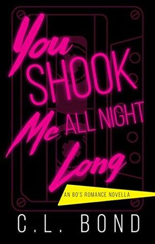 You Shook Me All Night Long: An 80's Romance Novella