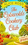 The Cotswolds Cookery Club: A Taste of Spain (The Cotswolds Cookery Club #2)