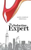The Seduction Expert (The Seduction Expert #1)