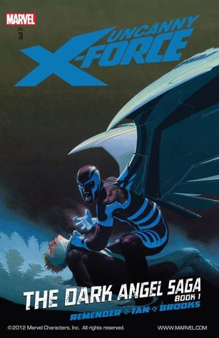 Uncanny X-Force, Volume 3: The Dark Angel Saga, Book 1