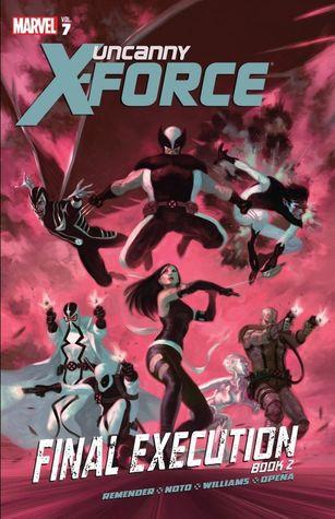 Uncanny X-Force, Volume 7 by Rick Remender