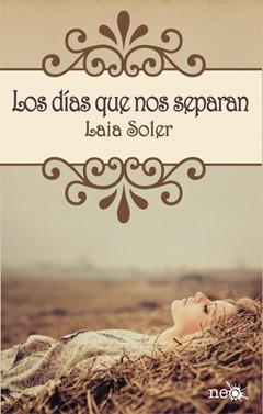 Los días que nos separan by Laia  Soler