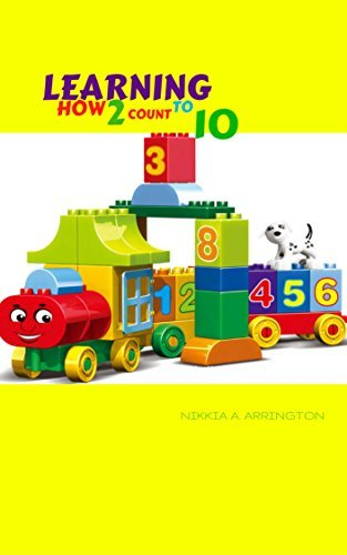 Learning how 2 count to 10: My first Book of numbers Nikkia A. Arrington