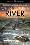 When Time Is a River (A Winston Radhauser Mystery #2)