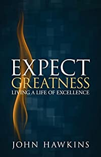 Expect Greatness: Living a Life of Excellence