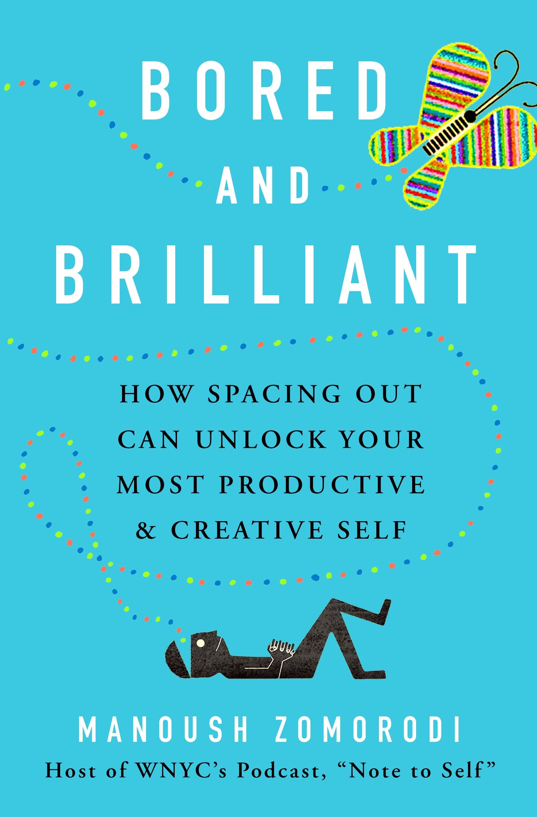Bored and Brilliant How Spacing Out Can Unlock Your Most Productive and Creative Self