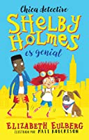 Chica detective (Shelby Holmes es genial, #1)