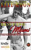 Rescuing Miami (Dallas Fire & Rescue / Miami Nights #2)