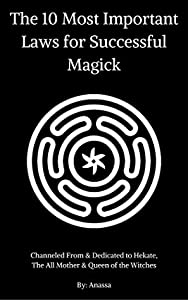 The 10 Most Important Laws for Successful Magick