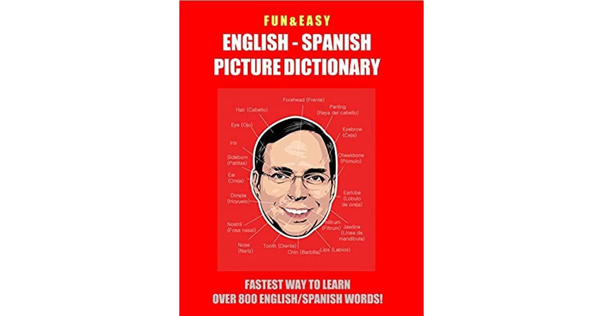 Fun Easy English Spanish Picture Dictionary Fastest Way To