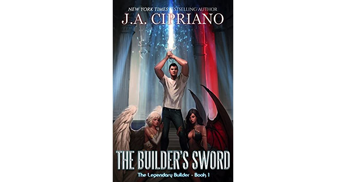 The Builder's Sword (The Legendary Builder, #1) by J A  Cipriano