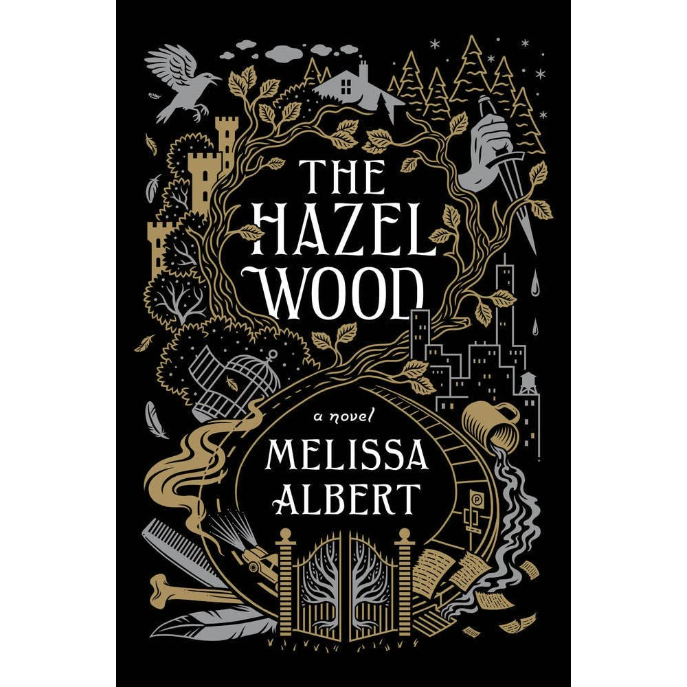 The Hazel Wood (The Hazel Wood, #1) by Melissa Albert