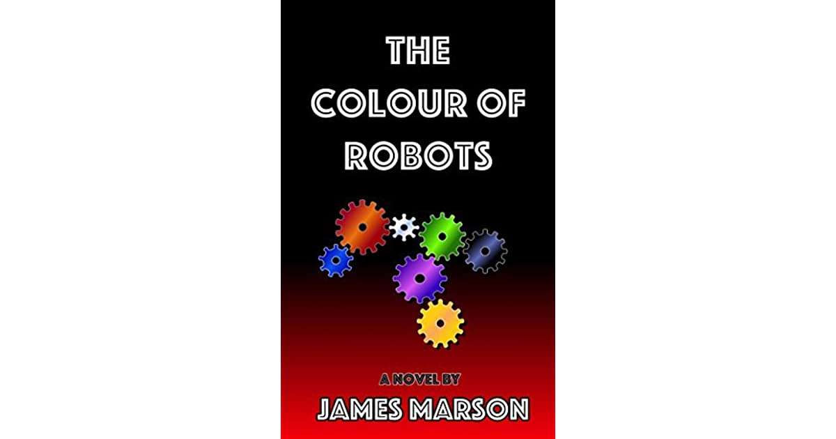 book giveaway for the colour of robots by james marson jan 27 feb 14