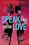 Speak Easy, Speak Love