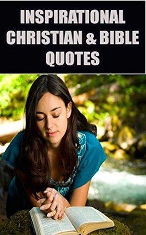 Bible Quotes: Inspirational, Uplifting & Positive Bible Quotes - Christian Quotes