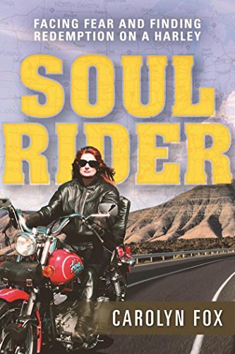 Soul Rider Facing Fear and Finding Redemption on a Harley