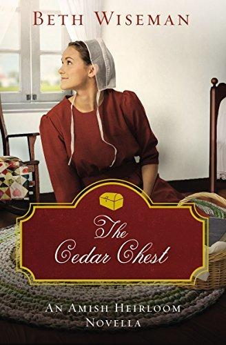 The Cedar Chest: An Amish Heirloom Novella  by  Beth Wiseman