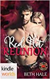 Red Hot Reunion (Dallas Fire & Rescue Kindle Worlds Novella)