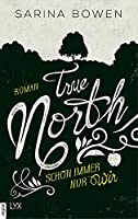 True North: Schon immer nur wir (Vermont-Reihe #2)