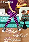 Witch School Dropout (Witch Squad Mystery #7)