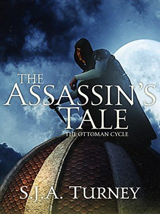 The Assassin's Tale by S.J.A. Turney