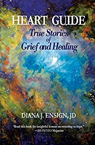 Heart Guide: True Stories of Grief and Healing