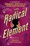 The Radical Element (A Tyranny of Petticoats, #2)