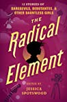 Download ebook The Radical Element (A Tyranny of Petticoats, #2) by Meg Medina