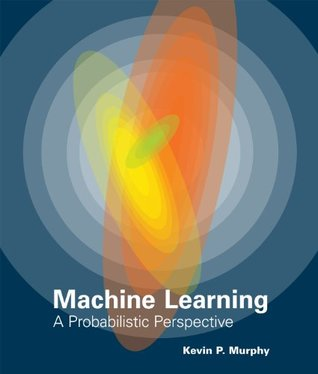 Machine Learning by Kevin P. Murphy