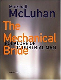 The Mechanical Bride by Marshall McLuhan