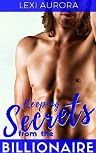 Keeping Secrets from the Billionaire (Stonecutters Billionaires #1)