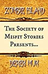 The Society of Misfit Stories Presents: Zombie Island