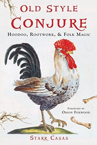 Old Style Conjure Hoodoo, Rootwork, & Folk Magic
