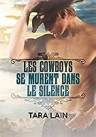 Les cowboys se murent dans le silence (Ce que font les cowboys t. 1)