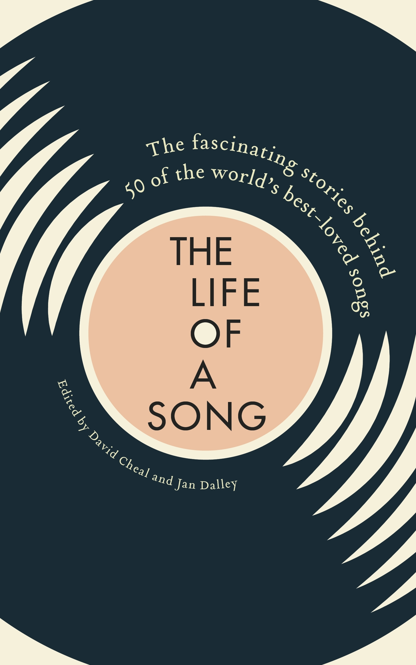 Life of a Song The fascinating stories behind 50 of the world's best-loved songs