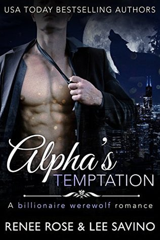 Alpha's Temptation by Renee Rose