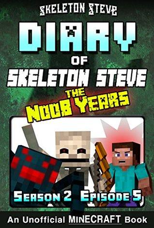 Diary of Minecraft Skeleton Steve the Noob Years - Season 2 Episode 5
