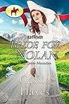 RNWMP: Bride for Nolan (Mail Order Mounties, #3)