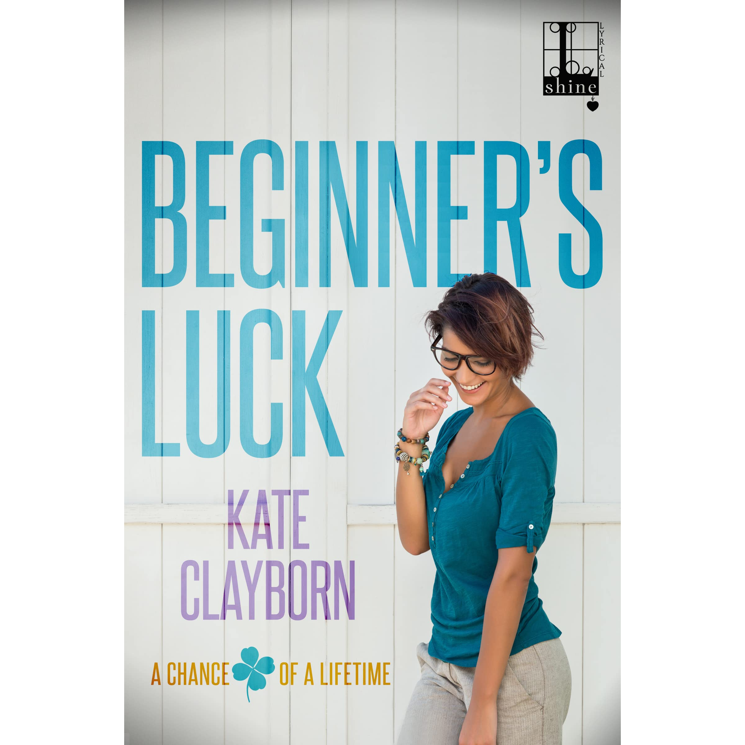 Beginners luck chance of a lifetime #1 by kate clayborn