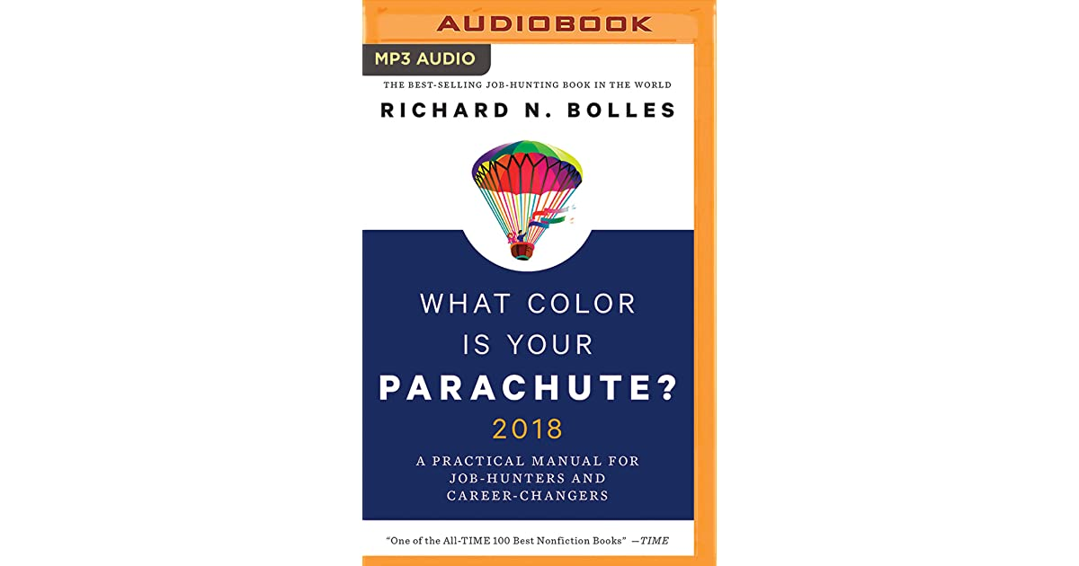What Color is Your Parachute? 2018: A Practical Manual for ...