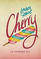Cherry: La primera vez