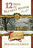 12 Days at Bleakly Manor (Once Upon a Dickens Christmas, #1)