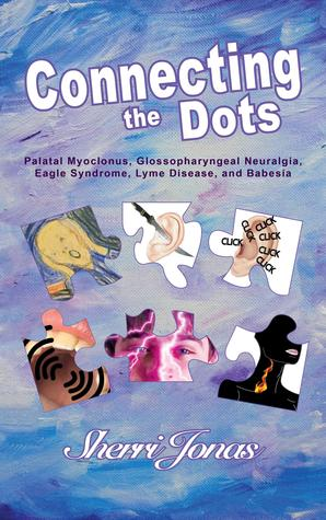Connecting the Dots: Palatal Myoclonus, Glossopharyngeal Neuralgia, Eagle Syndrome, Lyme Disease, and Babesia