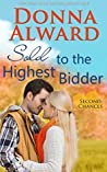 Sold to the Highest Bidder (Second Chances, #4)