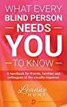What Every Blind Person Needs YOU To Know
