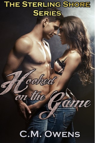 Hooked on the Game (Sterling Shore, #1) by C M  Owens