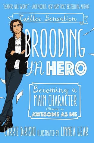 Brooding YA Hero by Carrie Ann DiRisio