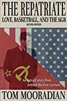 The Repatriate: Love, Basketball, and the KGB